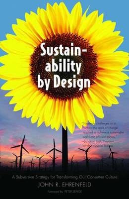 Sustainability by Design: A Subversive Strategy for Transforming Our Consumer Culture (Paperback)