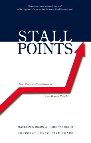 Stall Points: Most Companies Stop Growing--Yours Doesn't Have To (Paperback)