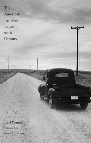 The American Far West in the Twentieth Century - The Lamar Series in Western History (Paperback)