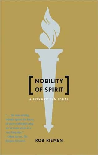 Nobility of Spirit: A Forgotten Ideal (Paperback)