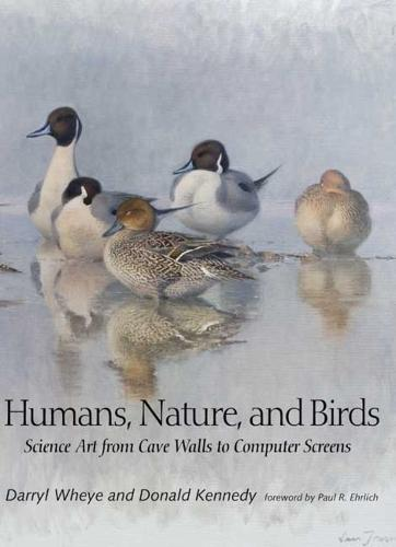 Humans, Nature, and Birds: Science Art from Cave Walls to Computer Screens (Paperback)