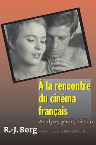 A la rencontre du cinema francais: Analyse, genre, histoire (Paperback)