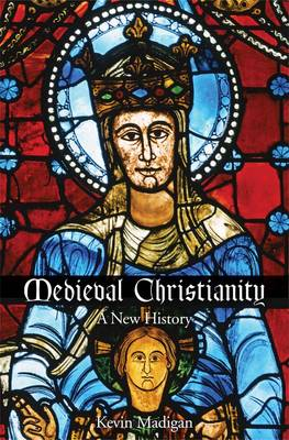 Medieval Christianity: A New History (Hardback)