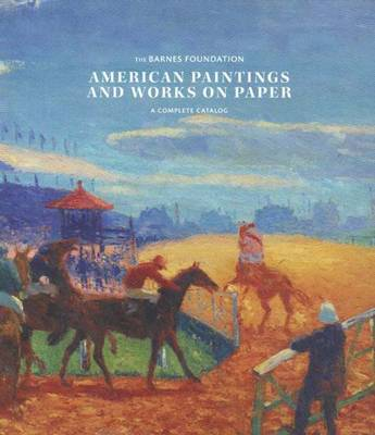 American Paintings and Works on Paper in the Barnes Foundation (Hardback)