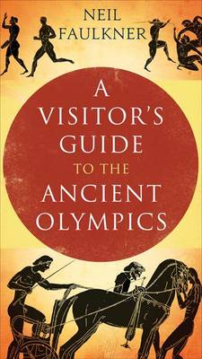 A Visitor's Guide to the Ancient Olympics (Paperback)