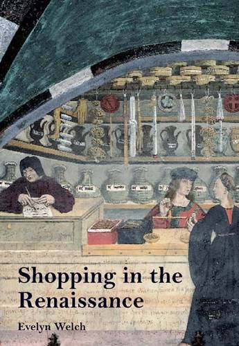 Shopping in the Renaissance: Consumer Cultures in Italy, 1400-1600 (Paperback)
