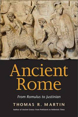 Ancient Rome: From Romulus to Justinian (Hardback)