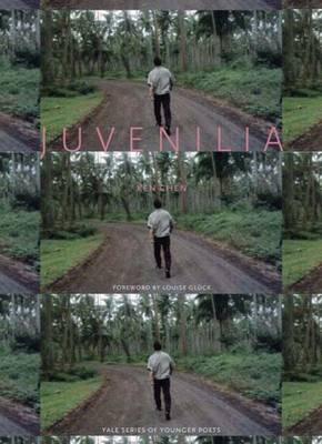 Juvenilia - Yale Series of Younger Poets (Hardback)