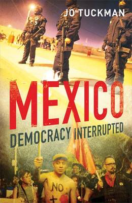 Mexico: Democracy Interrupted (Hardback)