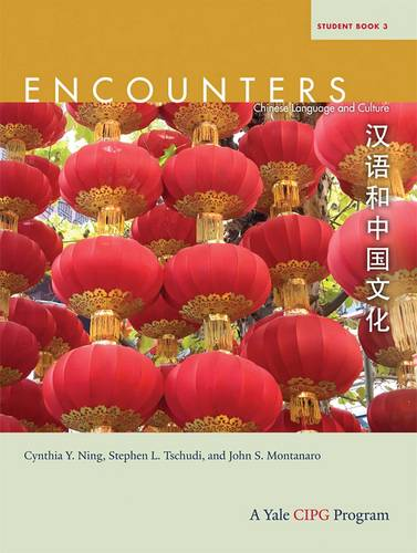 Encounters: Chinese Language and Culture, Student Book 3 - Encounters: Chinese Language and Culture (Paperback)