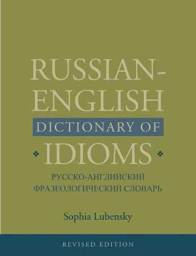 Russian-English Dictionary of Idioms, Revised Edition (Hardback)
