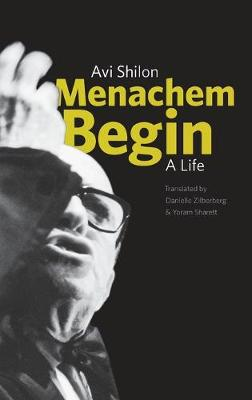 Menachem Begin: A Life (Hardback)