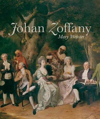 Johan Zoffany, R.A.: 1733-1810 - The Paul Mellon Centre for Studies in British Art (Hardback)