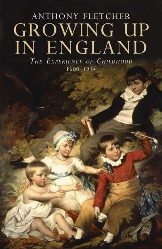 Growing Up in England: The Experience of Childhood 1600-1914 (Paperback)