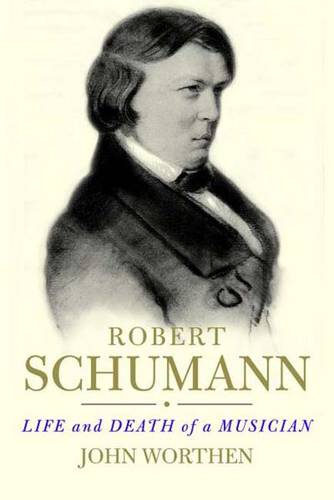 Robert Schumann: Life and Death of a Musician (Paperback)
