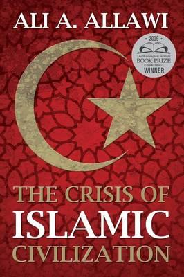 Crisis of Islamic Civilization (Paperback)