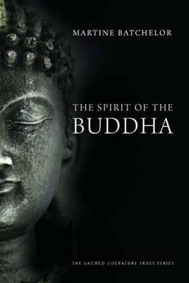 The Spirit of the Buddha - The Spirit of ... (Paperback)