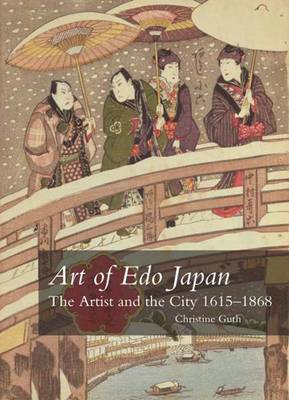 Art of Edo Japan: The Artist and the City 1615-1868 (Paperback)