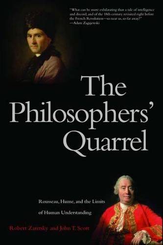 The Philosophers' Quarrel: Rousseau, Hume, and the Limits of Human Understanding (Paperback)