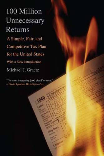 100 Million Unnecessary Returns: A Simple, Fair, and Competitive Tax Plan for the United States; With a New Introduction (Paperback)