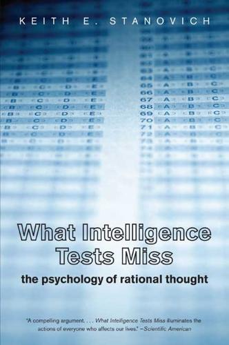 What Intelligence Tests Miss: The Psychology of Rational Thought (Paperback)