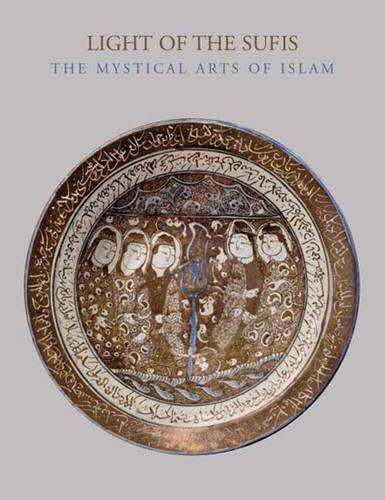 Light of the Sufis: The Mystical Arts of Islam (Paperback)