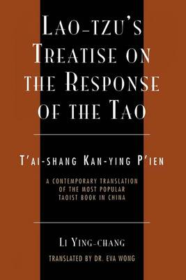 Lao-Tzu's Treatise on the Response of the Tao: A Contemporary Translation of the Most Popular Taoist Book in China (Paperback)