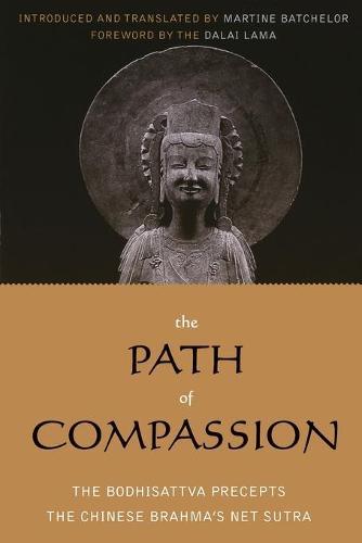 The Path of Compassion: The Bodhisattva Precepts - Sacred Literature Trust Series (Paperback)