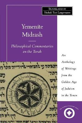 Yemenite Midrash: Philosophical Commentaries on the Torah: An Anthology of Writings from the Golden Age of Judaism in the Yemen (Paperback)