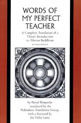 The Words of My Perfect Teacher: A Complete Translation of a Classic Introduction to Tibetan Buddhism - Sacred Literature Trust Series (Paperback)