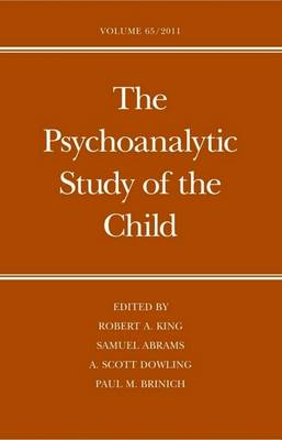 The Psychoanalytic Study of the Child: Volume 65 - The Psychoanalytic Study of the Child Series 65 (Hardback)