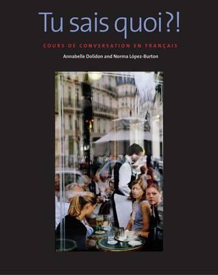Tu sais quoi?!: Cours de conversation en francais