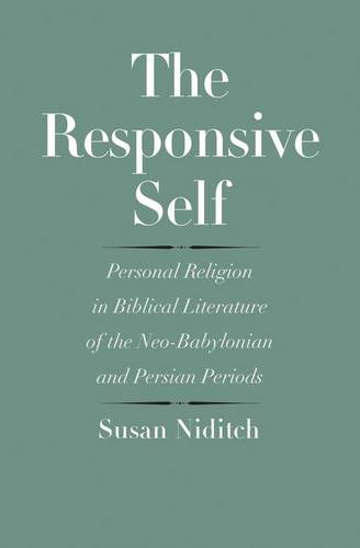 The Responsive Self: Personal Religion in Biblical Literature of the Neo-Babylonian and Persian Periods - The Anchor Yale Bible Reference Library (Hardback)