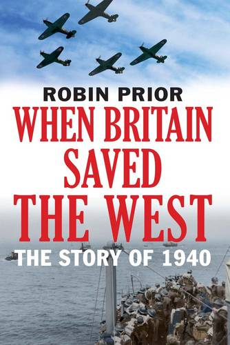 When Britain Saved the West: The Story of 1940 (Hardback)