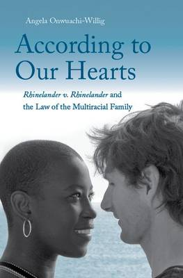 According to Our Hearts: Rhinelander v. Rhinelander and the Law of the Multiracial Family (Hardback)