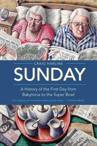 Sunday: A History of the First Day from Babylonia to the Super Bowl (Paperback)