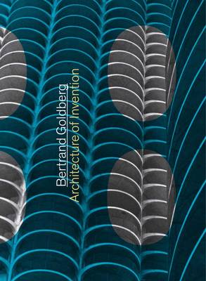 Bertrand Goldberg: Architecture of Invention (Hardback)