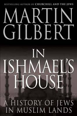 In Ishmael's House: A History of Jews in Muslim Lands (Hardback)