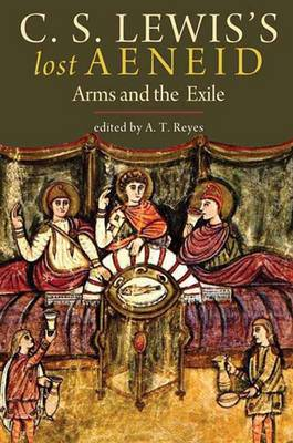 C. S. Lewis's Lost Aeneid: Arms and the Exile (Hardback)