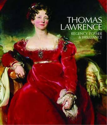 Thomas Lawrence: Regency Power & Brilliance - Yale Center for British Art (Hardback)