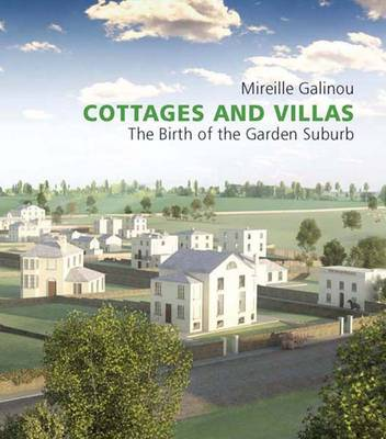 Cottages and Villas: The Birth of the Garden Suburb (Hardback)
