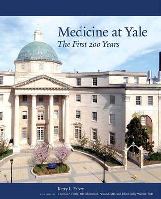 Medicine at Yale: The First 200 Years (Hardback)
