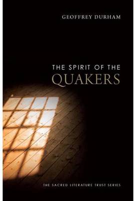 The Spirit of the Quakers - The Spirit of ... (Paperback)