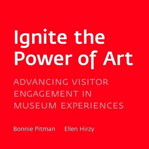 Ignite the Power of Art: Advancing Visitor Engagement in Museums (Paperback)