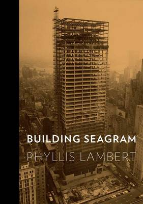 Building Seagram (Hardback)