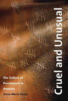 Cruel and Unusual: The Culture of Punishment in America (Paperback)