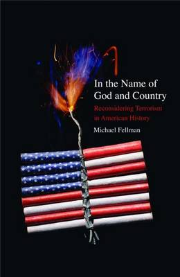 In the Name of God and Country: Reconsidering Terrorism in American History (Paperback)