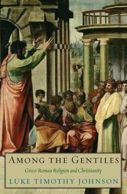 Among the Gentiles: Greco-Roman Religion and Christianity - The Anchor Yale Bible Reference Library (Paperback)