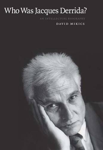 Who Was Jacques Derrida?: An Intellectual Biography (Paperback)
