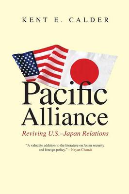 Pacific Alliance: Reviving U.S.-Japan Relations (Paperback)